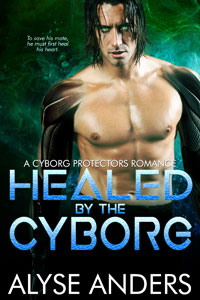 Healed by the Cyborg -- Alyse Anders